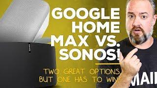 Google Home Max vs. Sonos!