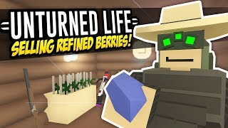 SELLING REFINED BERRIES - Unturned Life Roleplay #348