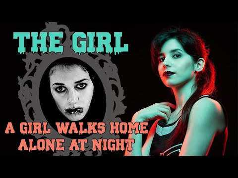 the-girl---a-girl-walks-home-alone-at-night