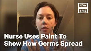 Nurse Demonstrates How Germs Spread Even With Gloves | NowThis