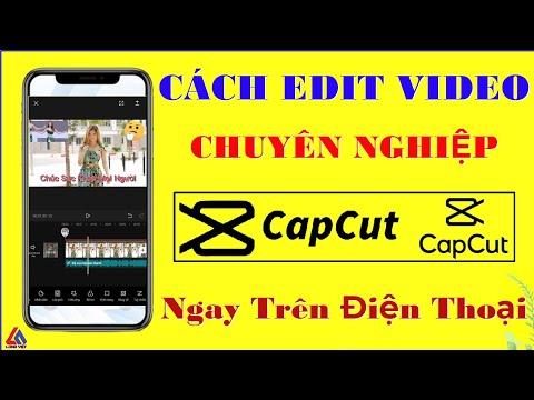 Chỉnh Sửa Video Trên Điện Thoại Bằng App CapCut   Đơn Giản - Chuyên Nghiệp - Miễn Phí