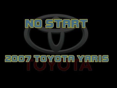 ⭐ 2007 Toyota Yaris - No Crank - NoStart