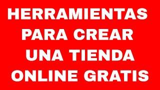Como crear una tienda online | Herramientas para saber como crear una tienda online