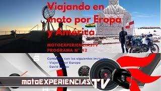 Viajes en moto por Europa y América. MotoExperienciasTV. programa 42. Moto TV