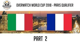 Italy vs France (Part 2) | Overwatch World Cup 2018: Paris Qualifier