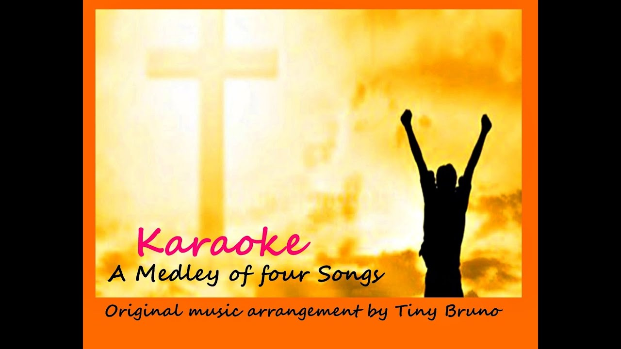 A Medley of Four Songs, Karaoke, Blessed Be the Name, by Tiny Bruno