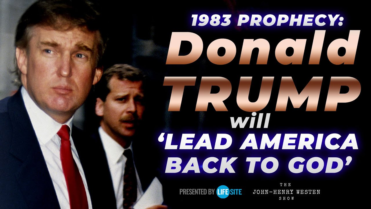 President Trump will 'lead America back to God,' according to 1983 prophecy  - LifeSite