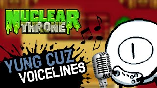 Yung Cuz Voicelines | Nuclear Throne