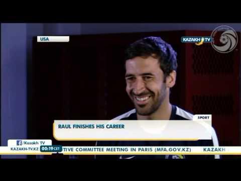Raul finishes his career - Kazakh TV