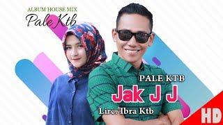 Download Lagu PALER KTB - JAK J J ( House Mix Pale Ktb Sep Tari - Tari ) HD Video Quality 2018. mp3
