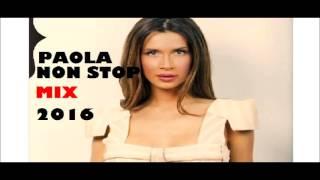 ΠΑΟΛΑ non stop MEGAmix 2016 (HQ Rip) - paola foka