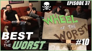 Best of the Worst Episode 37 - Wheel of the Worst 10