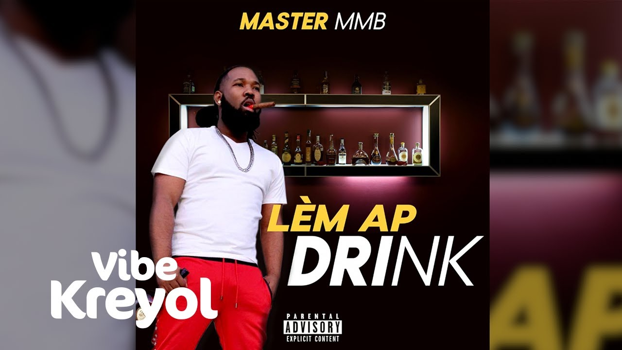 Master MMB - Lè'm Ap Drink [Official Audio]
