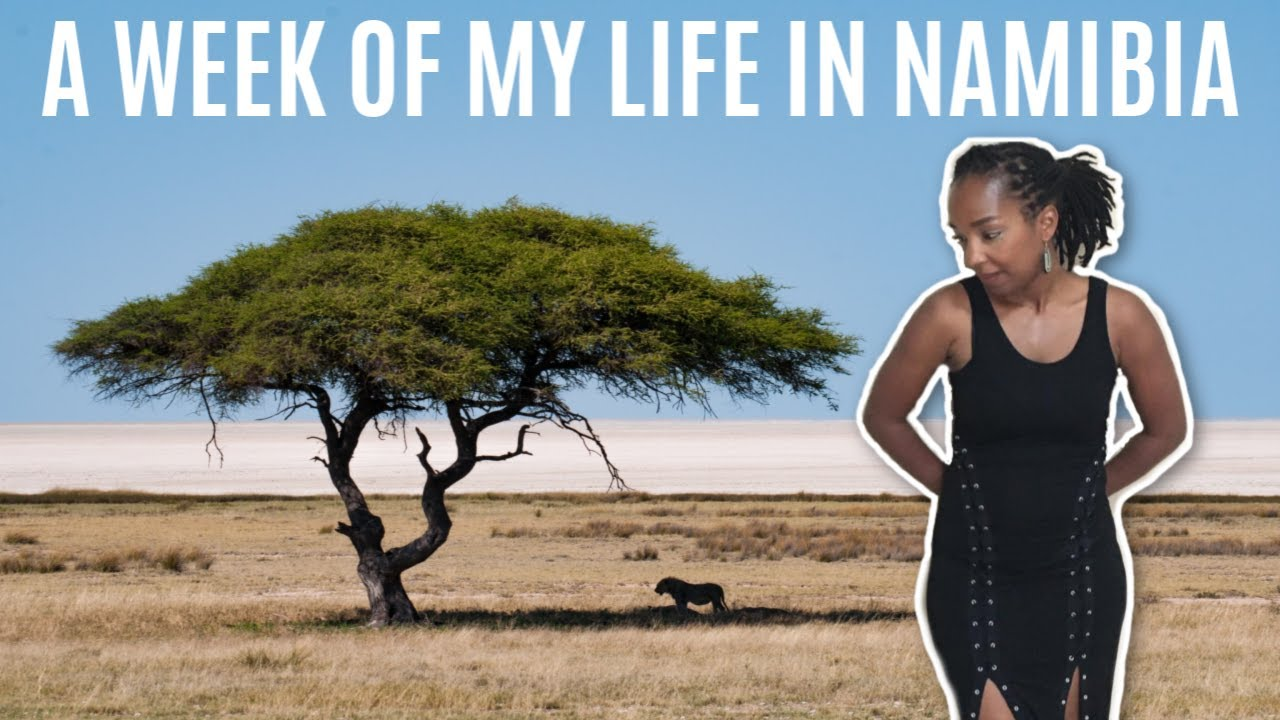 A WEEK OF MY LIFE ABROAD IN NAMIBIA!