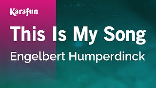 Karaoke This Is My Song - Engelbert Humperdinck *