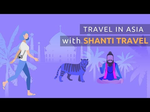 Travel in Asia with Shanti Travel