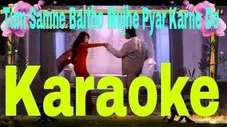 Tum Samne Baitho Mujhe Pyar Karne Do Karaoke - Yashwant ( 1997 ) Kumar Sanu