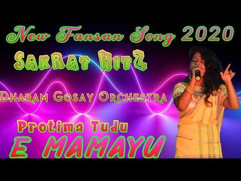 E MamaYu(Protima Tudu)| Sakrat Hitz | Dharam Gosay Orchestra | New Santali Fansan Song 2020
