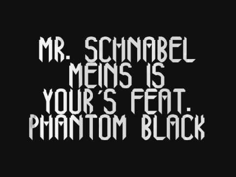 Mr. Schnabel - Meins is your´s feat. Phantom Black