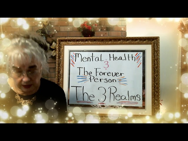 Mental  Health And The Forever Person, The Three Realms, Series 2 Episode 8