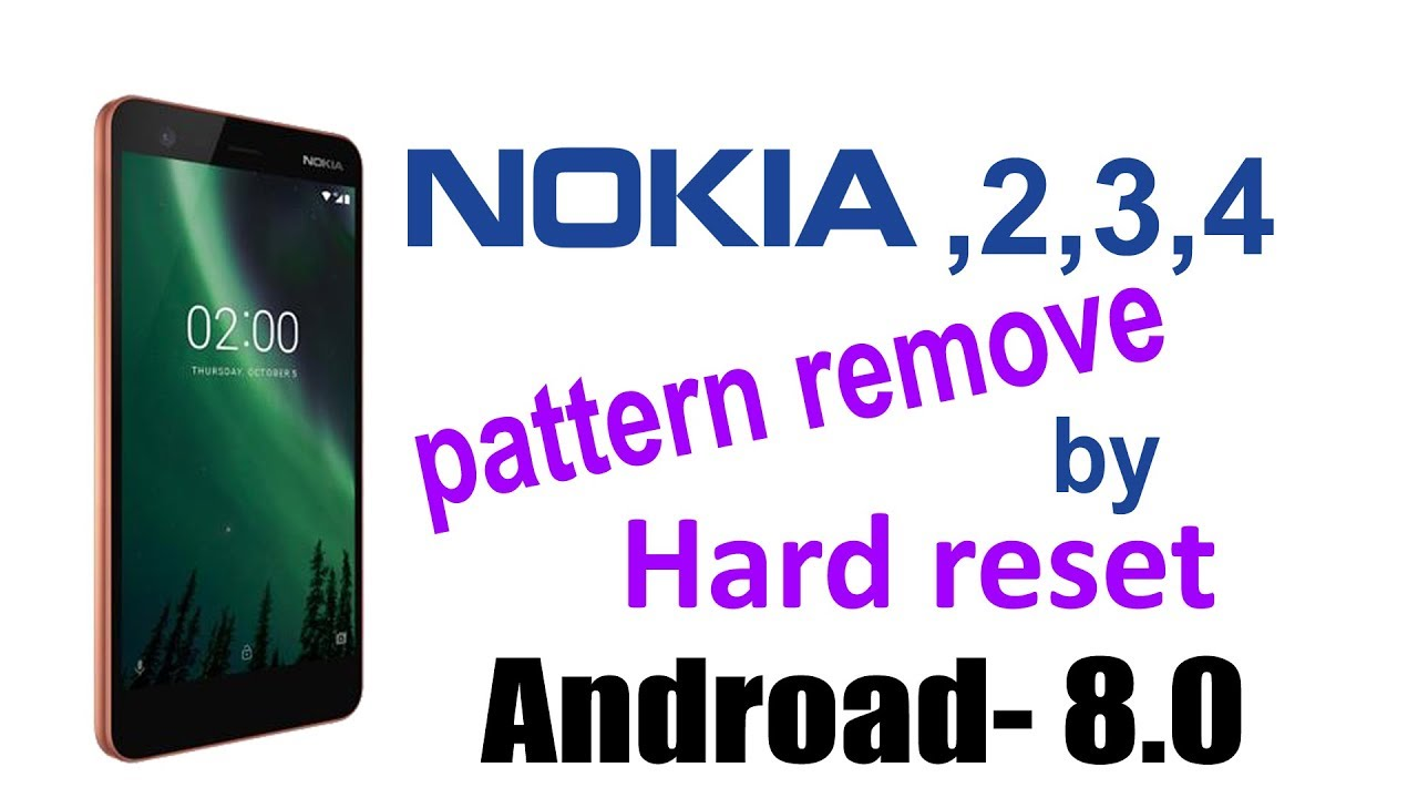 How To Remove Pattern Nokia 2 3 4 Ta 1011 By Hard Reset Recovary