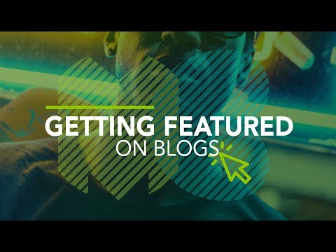 How To Get Featured On Music Blogs | Music Biz 101