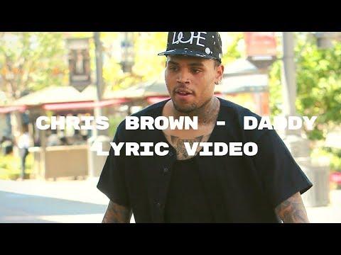 Chris Brown - Daddy lyric Video