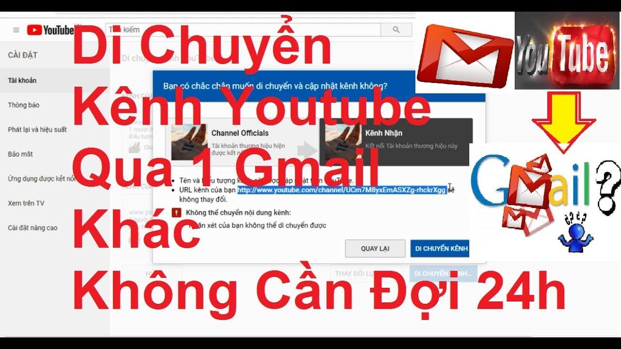 Cách Chuyển Kênh Youtube Của Gmail Này Sang 1 Gmail khác Không Cần Đợi 24h   Cách 2