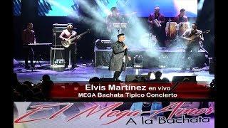 Elvis Martinez 4K Mega Bachata Tipico Concierto