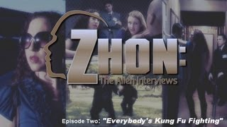 "Zhon: The Alien Interviews Season 1 Episode 2 ""Everybody's Kung Fu Fighting"""