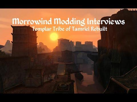 Morrowind Modding Interviews - Tamriel Rebuilt's Templar Tribe