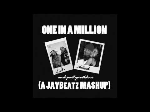 Tink x PARTYNEXTDOOR x Aaliyah - One In A Million (A JAYBeatz Mashup)