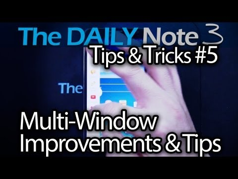 Samsung Galaxy Note 3 Tips & Tricks Episode 5: Multiwindow Improvements on the Note 3 & Usage Tips