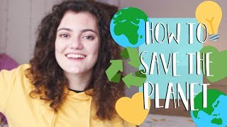 7 Easy Ways to Save the Planet in 2018