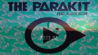 The Parakit Feat Save Me