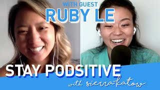 Ruby Le! (Dating Coach) | STAY PODSITIVE #40