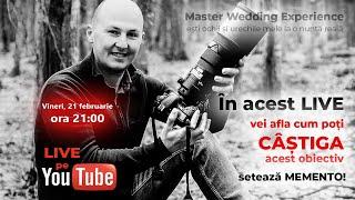 Lansare - Master Wedding Experience + un mega CONCURS - Nikon 300mm f2.8 G la tombolă