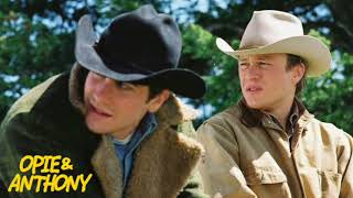 Opie & Anthony: Discussing Brokeback Mountain Prerelease (11/09, 12/13/05)