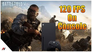 Battlefield 5 120 FPS Xbox Ser…