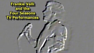 Frankie Valli and the Four Seasons LIVE (Various TV Performances)
