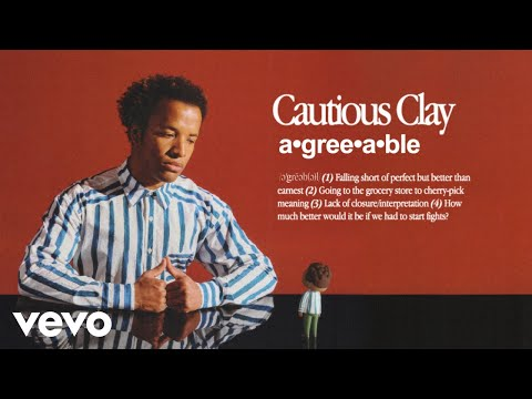 Cautious Clay - Agreeable (Official Video)