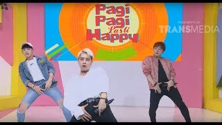 PAGI PAGI PASTI HAPPY - Akhirnya Boyband G.T.I Bisa Berduet Dengan Siti Badriah (21/9/18) Part 3