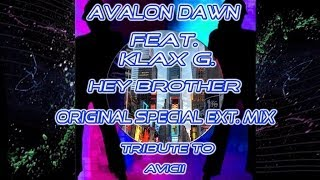 Avalon Dawn Feat. Klax G. - Hey Brother Original Special Ext. Mix