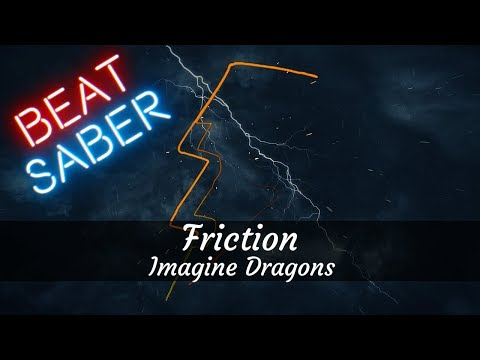 Modded Beat Saber - Friction Imagine Dragons