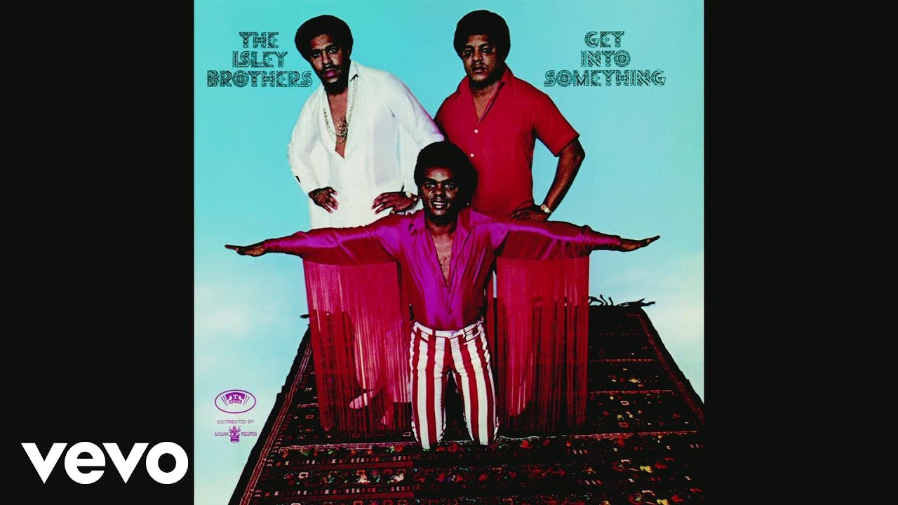 The Isley Brothers - Get Into Something (Audio)