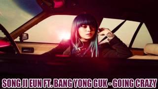 [MP3 DL] Song Ji Eun ft. Bang Yong Guk - Going Crazy