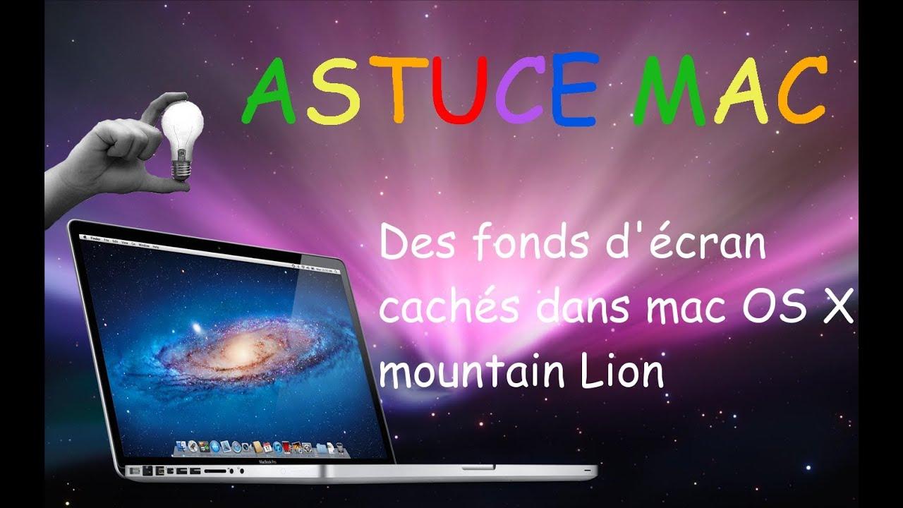 Astuce-Mac Des fonds d'écran cachés dans mac OS X mountain Lion - YouTube