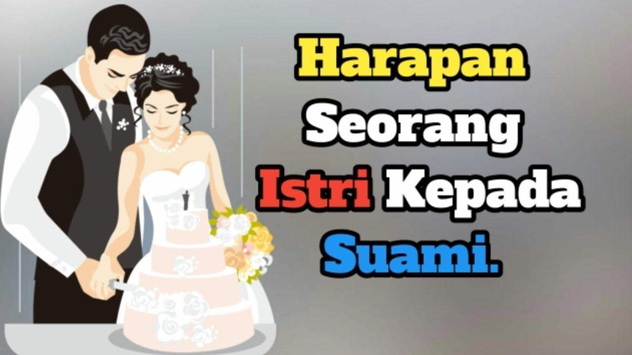 Kata Kata Istri Harapan Seorang Istri Kepada Suami Youtube