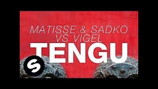 Matisse & Sadko vs Vigel - TENGU (Extended Mix)