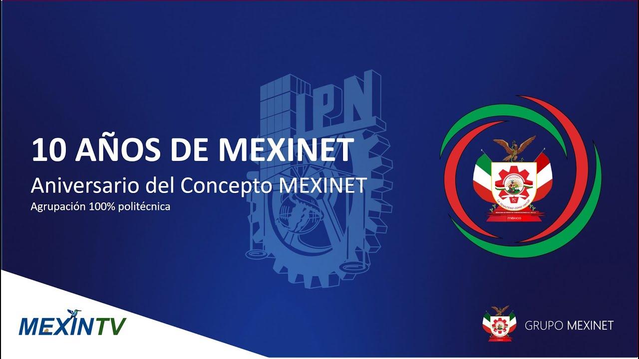 MEXINET ¡10 AÑOS DE ESTAR CONTIGO!